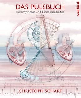 Abbildung von Scharf   Das Pulsbuch   2018   Herzrhythmus und Herzkrankheit...