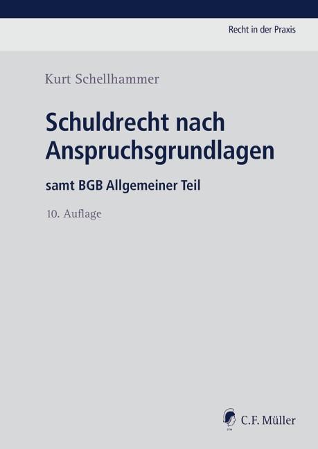 Schuldrecht nach Anspruchsgrundlagen | Schellhammer | 10., neu bearbeitete Auflage, 2018 | Buch (Cover)