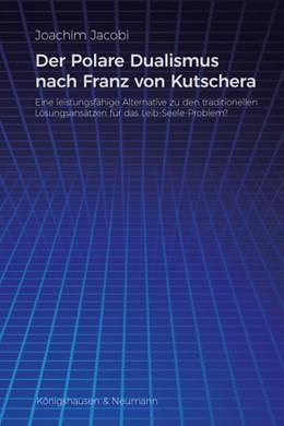 Abbildung von Jacobi   Der Polare Dualismus nach Franz von Kutschera   1. Auflage   2018   beck-shop.de
