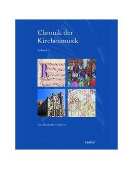 Abbildung von Schmierer | Chronik der Kirchenmusik | 2018 | In 2 Bänden