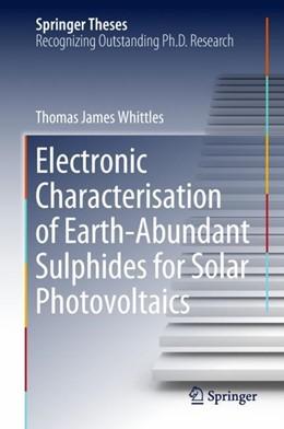 Abbildung von Whittles | Electronic Characterisation of Earth-Abundant Sulphides for Solar Photovoltaics | 2018 | 2018