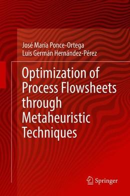Abbildung von Ponce-Ortega / Hernández-Pérez | Optimization of Process Flowsheets through Metaheuristic Techniques | 2019 | 2018