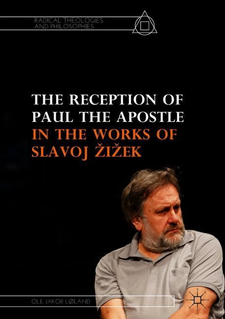 The Reception of Paul the Apostle in the Works of Slavoj Zizek | Løland | 2018, 2018 | Buch (Cover)
