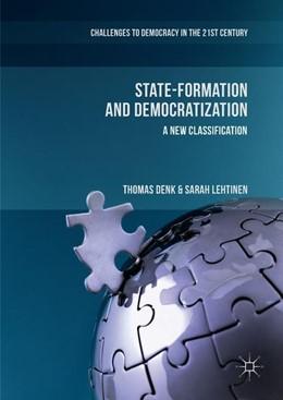 Abbildung von Denk / Lehtinen | State-Formation and Democratization | 1. Auflage | 2018 | beck-shop.de