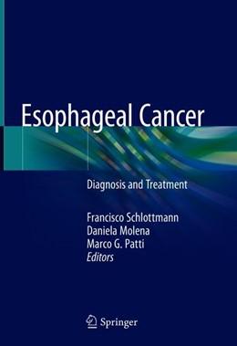 Abbildung von Schlottmann / Molena / Patti | Esophageal Cancer | 2018 | Diagnosis and Treatment