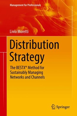 Abbildung von Moretti | Distribution Strategy | 2018 | The BESTX® Method for Managing...