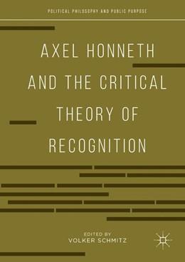 Abbildung von Schmitz   Axel Honneth and the Critical Theory of Recognition   2018