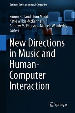 Abbildung von Holland / Mudd / Wilkie-McKenna / McPherson / Wanderley | New Directions in Music and Human-Computer Interaction | 2019