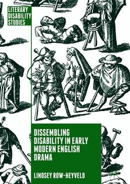 Abbildung von Row-Heyveld | Dissembling Disability in Early Modern English Drama | 1. Auflage | 2018 | beck-shop.de