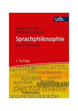 Abbildung von Posselt / Flatscher   Sprachphilosophie   2., aktualisierte Auflage   2018   Eine Einführung