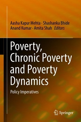 Abbildung von Mehta / Bhide / Kumar / Shah | Poverty, Chronic Poverty and Poverty Dynamics | 2018 | Policy Imperatives