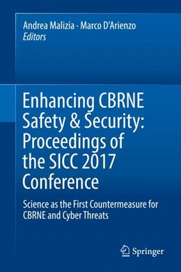 Abbildung von Malizia / D'Arienzo | Enhancing CBRNE safety & security: Proceedings of the SICC 2017 Conference | 2018 | Science as the first counterme...