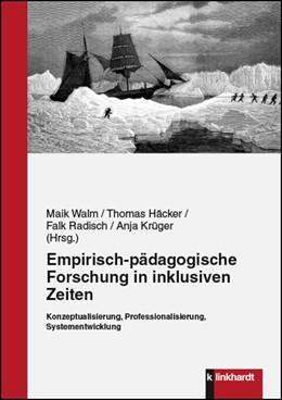 Abbildung von Walm / Häcker | Empirisch-pädagogische Forschung in inklusiven Zeiten | 1. Auflage | 2018 | beck-shop.de