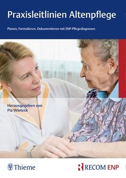 Abbildung von Wieteck | Praxisleitlinien Altenpflege | 5. Auflage | 2018 | Planen, Formulieren, Dokumenti...