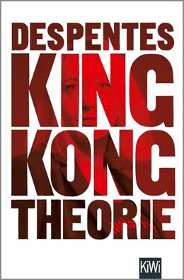 Abbildung von Despentes | King Kong Theorie | 1. Auflage | 2018 | beck-shop.de