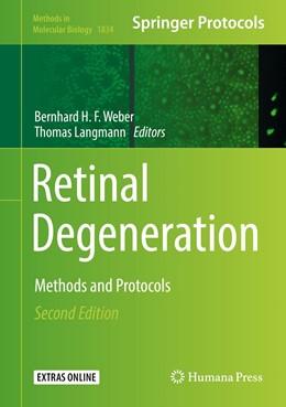 Abbildung von Weber / Langmann | Retinal Degeneration | 2nd ed. 2019 | 2018 | Methods and Protocols