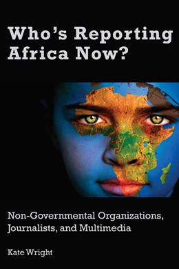 Abbildung von Wright | Who's Reporting Africa Now? | 2018 | Non-Governmental Organizations...