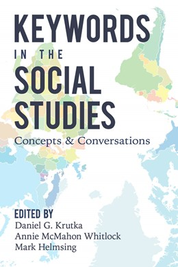 Abbildung von Whitlock / Krutka / Helmsing | Keywords in the Social Studies | 2018 | Concepts and Conversations