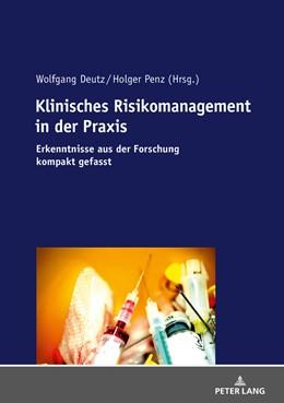 Abbildung von Deutz / Penz | Klinisches Risikomanagement in der Praxis | 2018 | Erkenntnisse aus der Forschung...