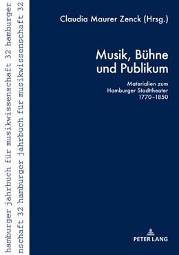 Abbildung von Maurer Zenck | Musik, Bühne und Publikum | 2018 | Materialien zum Hamburger Stad...