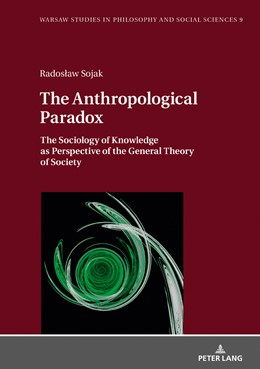 Abbildung von Sojak | The Anthropological Paradox | 2018 | The Sociology of Knowledge as ...