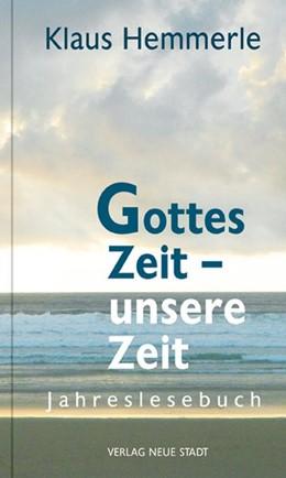 Abbildung von Hemmerle / Bader | Gottes Zeit - unsere Zeit | 1. Auflage | 2018 | beck-shop.de