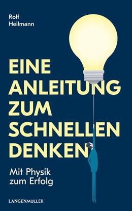 Abbildung von Heilmann | Eine Anleitung zum schnellen Denken | 1. Auflage | 2018 | beck-shop.de