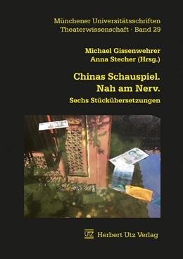 Abbildung von Gissenwehrer / Stecher | Chinas Schauspiel. Nah am Nerv. | 1. Auflage | 2018 | beck-shop.de