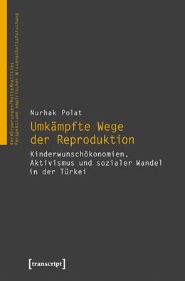 Abbildung von Polat | Umkämpfte Wege der Reproduktion | 2018 | Kinderwunschökonomien, Aktivis...