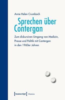 Abbildung von Crumbach | Sprechen über Contergan | 1. Auflage | 2018 | beck-shop.de