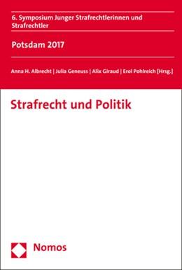 Abbildung von Albrecht / Geneuss   Strafrecht und Politik   1. Auflage   2018   beck-shop.de
