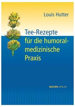 Abbildung von Hutter | Tee-Rezepte für die humoralmedizinische Praxis | 1. Auflage | 2021 | beck-shop.de