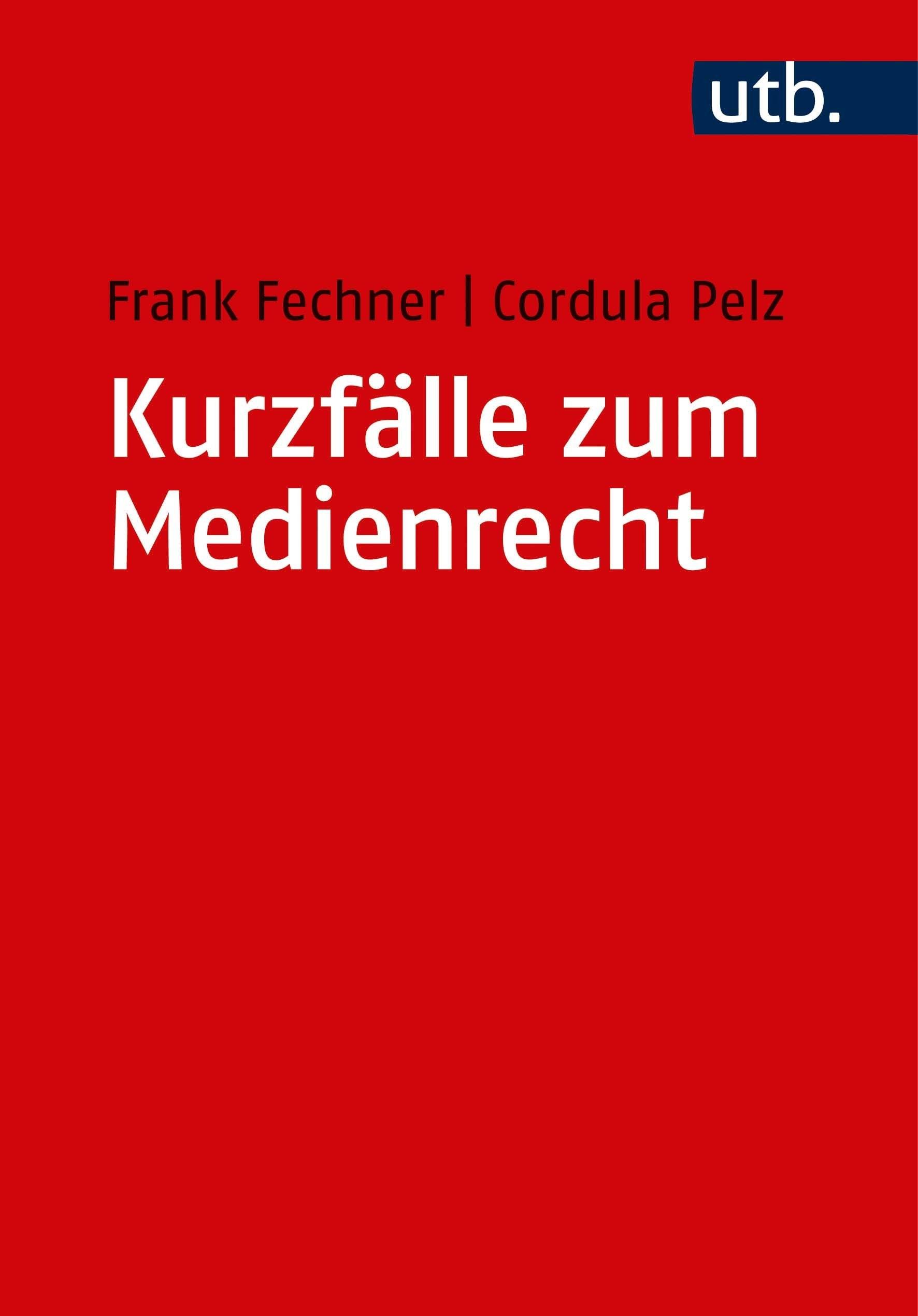 Kurzfälle zum Medienrecht | Fechner / Pelz | Aufl, 2018 | Buch (Cover)