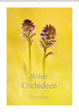 Abbildung von Kraschl   Wilde Orchideen Europas (Wandkalender 2019 DIN A2 hoch)   3. Edition 2018   2018   Heimische wilde Orchideen (Mon...