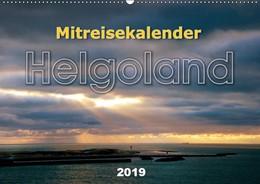 Abbildung von Krampe | Mitreisekalender 2019 Helgoland (Wandkalender 2019 DIN A2 quer) | 3. Edition 2018 | 2018 | Mehr als nur ein Felsen im Mee...