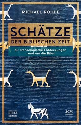 Abbildung von Rohde | Schätze der biblischen Zeit | 1. Auflage | 2018 | beck-shop.de