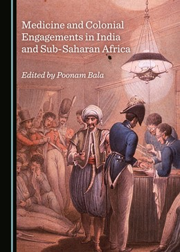 Abbildung von Medicine and Colonial Engagements in India and Sub-Saharan Africa | 2018