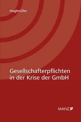 Abbildung von Haglmüller | Gesellschafterpflichten in der Krise der GmbH | 1. Auflage | 2018 | beck-shop.de