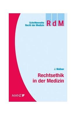 Abbildung von Wallner | Rechtsethik in der Medizin | 1. Auflage | 2018 | 41 | beck-shop.de