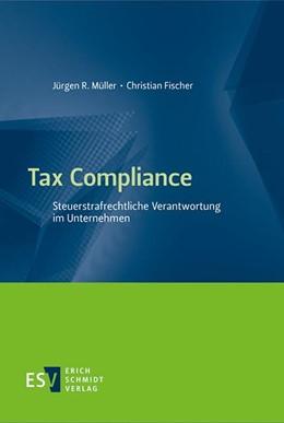 Abbildung von Müller / Fischer   Tax Compliance   2018   Steuerstrafrechtliche Verantwo...