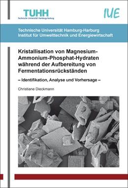 Abbildung von Dieckmann   Kristallisation von Magnesium-Ammonium-Phosphat-Hydraten während der Aufbereitung von Fermentationsrückständen   2018   – Identifikation, Analyse und ...   31