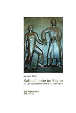 Abbildung von Rasch   Kohlechemie im Revier   1. Auflage   2018   beck-shop.de