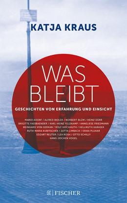 Abbildung von Kraus | Was bleibt – Geschichten von Erfahrung und Einsicht | 1. Auflage | 2020