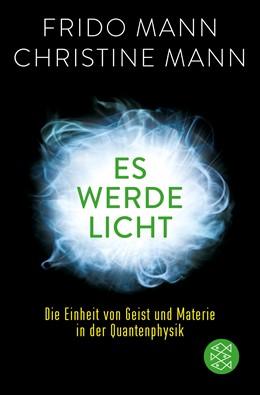 Abbildung von Mann | Es werde Licht | 1. Auflage | 2018 | Die Einheit von Geist und Mate...
