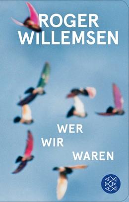 Abbildung von Willemsen / Wilke | Wer wir waren | 1. Auflage | 2018 | Zukunftsrede