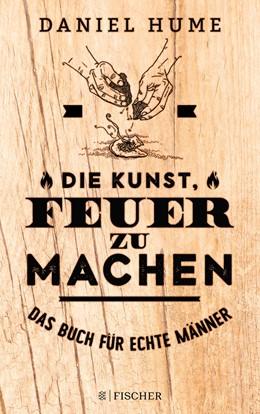 Abbildung von Hume | Die Kunst, Feuer zu machen | 1. Auflage | 2018 | beck-shop.de