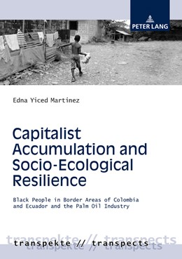 Abbildung von Martinez | Capitalist Accumulation and Socio-Ecological Resilience | 2018 | Black People in Border Areas o... | 9