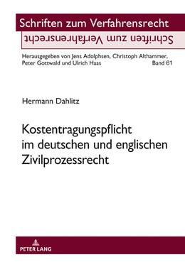 Abbildung von Dahlitz   Kostentragungspflicht im deutschen und englischen Zivilprozessrecht   1. Auflage   2018   61   beck-shop.de