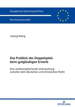 Abbildung von Wang   Das Problem des Doppelspiels beim gutgläubigen Erwerb   1. Auflage   2018   6004   beck-shop.de