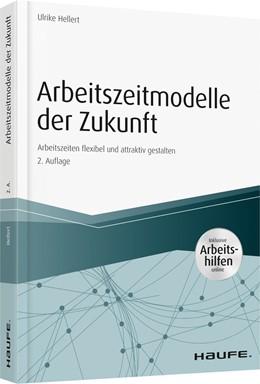 Abbildung von Hellert | Arbeitszeitmodelle der Zukunft | 2. Auflage | 2018 | 04536 | beck-shop.de